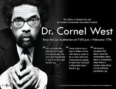 I just love to hear Cornell West drop knowledge. You either love him or hate him, but either way, you'll walk away questioning.