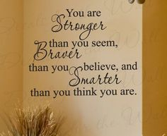 You Stronger Than Seem Braver Than Appear Inspirational Motivational Kid Wall Decal Vinyl Quote Lettering Decoration Sticker Decor Art  J38. $27.97, via Etsy.