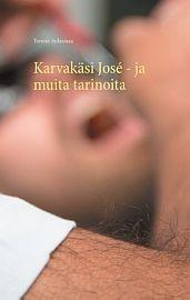 lataa / download KARVAKÄSI JOSÉ JA MUITA TARINOITA epub mobi fb2 pdf – E-kirjasto