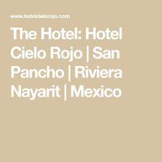 The Hotel: Hotel Cielo Rojo   San Pancho   Riviera Nayarit   Mexico