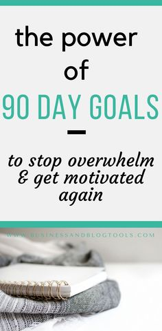 Learn how 90 days goals can get you focused, productive and motivated again.