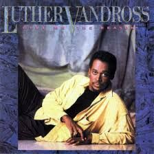 LUTHER VANDROSS - Give Me A Reason