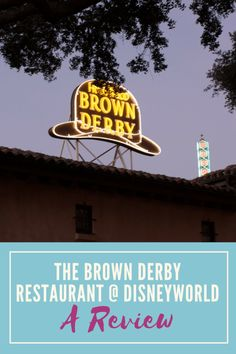 The Brown Derby Restaurant at Disneyworld - A Review