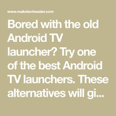 Bored with the old Android TV launcher? Try one of the best Android TV launchers. These alternatives will give a new look to your Android TV. Android Box, Best Android, How To Become Smarter, Screen Icon, Smart Tv, User Interface, Homescreen, Digital Marketing, Old Things