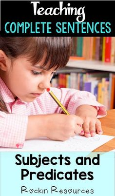 Teach students how to write complete sentences.  Tips to identify subjects and predicates.