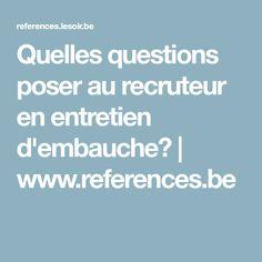 Quelles questions poser au recruteur en entretien d'embauche? | www.references.be