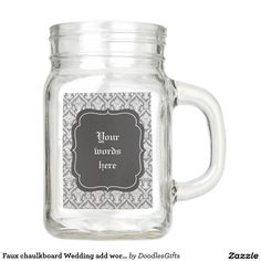 Faux chaulkboard Wedding add words mason jar