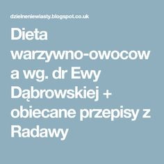 Dieta warzywno-owocowa wg. dr Ewy Dąbrowskiej + obiecane przepisy z Radawy