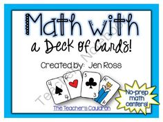 Use a deck of cards to make learning and practicing math fun!