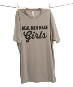 Loving this Military Gray 'Real Men Make Girls' Tee - Men's Regular on #zulily! #zulilyfinds