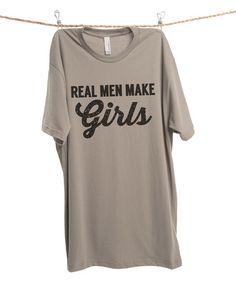 Loving this Military Gray 'Real Men Make Girls' Tee - Men's Regular on #zulily! #zulilyfinds