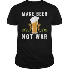 (Tshirt Suggest Gift) Make Beer Not War T Shirt at Tshirt Army Hoodies, Tee Shirts