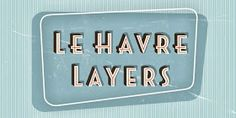 Super Swoon: Style & Inspiration from Paper Dahlia: Font Friday: Le Havre Layers