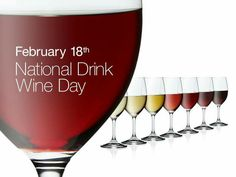 February 18th ● National Drink Wine Day