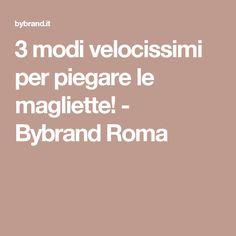 3 modi velocissimi per piegare le magliette! - Bybrand Roma