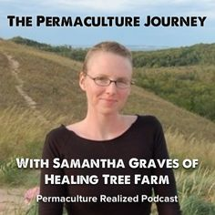 Today's guest is Samantha Graves of Healing Tree Farm at the historic DeYoungs farm in Northern Michigan. There, Samantha and her family are planting a Permaculture orchard and have had livestock like chickens, sheep and alpacas and are getting involved in fiber production. Their farm actually neighbors my families farm, and we've been working together for a few years now.  #permaculture #podcast