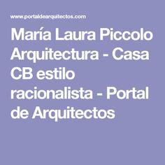 María Laura Piccolo Arquitectura - Casa CB estilo racionalista - Portal de Arquitectos