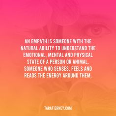An empath is someone with the natural ability to understand the emotional, mental and physical state of a person or animal. Someone who senses, feels and reads the energy around them. #empath #empaths #sensitive #lightworker #starseed #energy #energyreader #energyhealer #highlysensitive