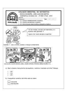 Questão 1- Leia a tirinha, analise e marque corretamente:  a) Qual a dezena mais próxima da sequência numérica mostrada na...