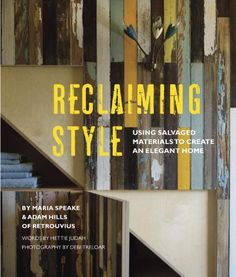 Reclaiming Style: Using Salvaged Materials to Create an Elegant Home by Maria Speake, http://www.amazon.com/dp/1849752672/ref=cm_sw_r_pi_dp_N45Aqb088RYA4