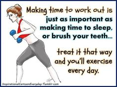 fitness...make it a fixture, not a fling, in your routine