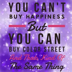 You can't buy happiness but you can buy Color Street and that is kind of the same thing!! #wearitloveit #livelovebeauty #ootdfashion #bloggerstyle #fashionbloggers #classyandfashionable #ColorSteet #colorstreetbynaomi #nailnation #jointhemovement #BeColorful #BeBrilliant #BeColorStreet #nails #mani #beauty #100percentnailpolish