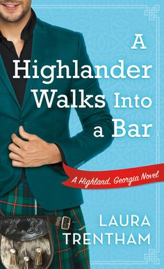 A Highlander Walks into a Bar | Laura Trentham | Macmillan