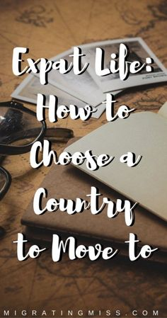 How To Choose A Country To Move To - Where do you want to be an expat? How do you know which country is the best for you?