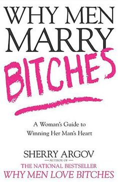 Why Men Marry Bitches by Sherry Argov - Make him chase you.Until you catch him. Never shy and always laugh-out-loud funny, Sherry Argov's Why Men Marry. Casual Relationship, Relationship Books, Relationships, The Heart Of Man, Man In Love, Kindle, Dating Book, Dating Tips, Do Men