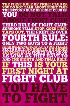 Fight Club posters - Colourful Fight Club poster featuring the eight rules of Fight Club. Fight Club was released in 1999 and starred Brad Pitt and Edward Norton. The most famous first rule of Fight Club was: You do not talk abou Citations Film, Best Movie Posters, Cool Posters, Sports Posters, Music Posters, Art Posters, Fight Club Quotes, Movie Posters, Frases