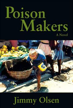 Book Reader's Heaven: You've Got To Read Poison Makers by Jimmy Olsen when he takes us to The Dominican Republic and Haiti in the 70s!