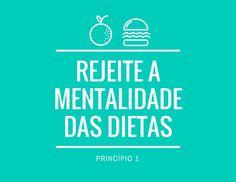 Rejeite as dietas! Fonte:CACI