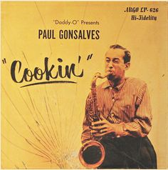 "Paul Gonsalves- Cookin´ - Argo 626 [12"" LP] 1958 | Design and Photo- LeRoy Winbuch"