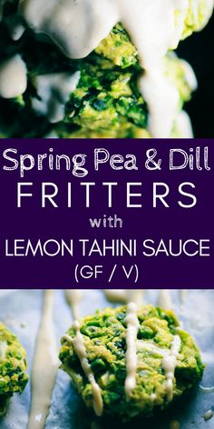 Baked Spring Pea & Dill Fritters with Lemon Tahini Sauce (Vegan, Gluten-Free) - These easy, healthy, and delicious Baked Spring Pea and Dill Fritters with Lemon Tahini Sauce make a great gluten-free & vegan appetizer, snack, or meal!