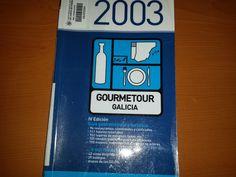 Título: Gourmetour Galicia, guía gastronómica y turística y sus mejores vinos /  Autor: Grupo Gourmets  / Ubicación: FCCTP – Gastronomía – Tercer piso / Código:  G/ES/ 647.95 G84G 2003