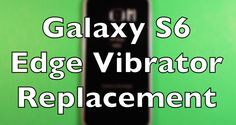 Galaxy S6 Edge How To Change The Vibrator