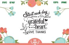 Start each day with a grateful heart SVG Cut File All Silhouettes, Each Day, Grateful Heart, Silhouette Designer Edition, Give Thanks, Svg Cuts, Design Bundles, School Design, Cutting Files