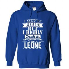 I may be wrong but I highly doubt it, I am a LEONE - #gift for women #gift for men. LIMITED AVAILABILITY => https://www.sunfrog.com/Names/I-may-be-wrong-but-I-highly-doubt-it-I-am-a-LEONE-tpotwijcew-RoyalBlue-Hoodie.html?68278