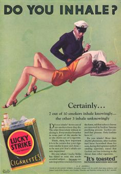 Lucky Strike Cigarettes Do You Inhale Certainly - Mad Men Art: The Vintage Advertisement Art Collection Old Advertisements, Retro Advertising, Retro Ads, Anti Tabaco, Vintage Cigarette Ads, Pub Vintage, Funny Vintage Ads, Funny Ads, Funny Commercials