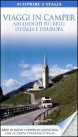 """Una forma diversa per viaggiare """"vedendo""""; una guida che esplora le mete per coloro che amano il camper..."""