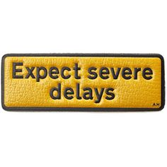 Anya Hindmarch Expect Severe Delays Leather Sticker