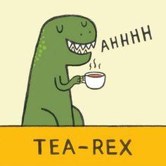 Tea-Rex… puny right? @Kescia Den Oudsten