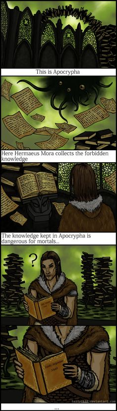 """Secret knowledge"" by Frozenmudcrab on deviantART.com. This! Along with a bunch of other common books. But. With fear of a Daedric prince comes lies and other stigmas just to make other people stay away and fear him too. So perhaps it was like a giant library, it just holds both ""good and bad"" because knowledge is neither good nor bad on its own?"