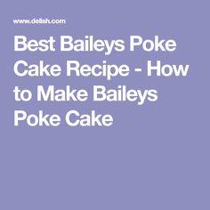 Best Baileys Poke Cake Recipe - How to Make Baileys Poke Cake