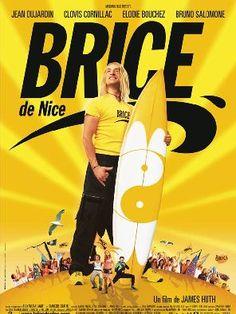 Brice de Nice est un film français de James Huth sorti en 2005, d'après le personnage du même nom créé par Jean Dujardin. Wikipédia