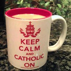 Keep Calm and Catholic On Mug