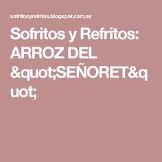 """Sofritos y Refritos: ARROZ DEL """"SEÑORET"""""""