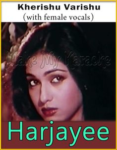 http://makemykaraoke.com/kherishu-varishu-with-female-vocals-harjayee-video.html  Song Name : Kherishu Varishu (With Female Vocals)    Movie/Album : Harjayee    Singer(s) : Kishore Kumar, Asha Bhosle   Year Of Release : 1981   Music Director : R. D. Burman   Cast In...