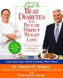 Cookbook with recipes to Eat & Beat Diabetes with Picture Perfect Weight Loss: The Visual Program to Prevent and Control Diabetes