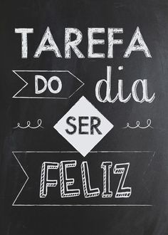 Que tal colocar como meta de hoje ser feliz? More Than Words, The Words, Go For It, Chalkboard, Inspirational Quotes, Printables, Thoughts, Humor, Feelings